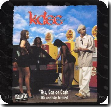 Front album cover of Ass, Gas, or Cash No One Rides for Free by the American rapper K-Dee. Source: discogs.com
