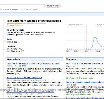 stuff just shows up and it s not like  one freak searching for dead bodies or something but massive amounts of people searching for the same thing  all at the same time  This morning  the  16 slot on Google Trends was  i am extremely terrified of chinese people  and as you can see from the graph  it was getting hotter by the hour  WTF  people  Did something happen in China