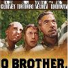 because of the slow pace of the film  Hang in there and you ll find a smart  funny tale of Hollywood and hell   oftentimes they re one and the same  7  O Brother  Where Art Thou   2000  George Clooney   Everett John Turturro   Pete